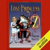 The Lost Princess of Oz (Unabridged)