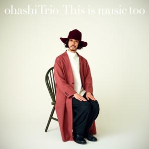 大橋トリオ - This is music too