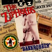 The Zipheads - Bankrobber