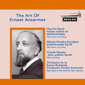 Ernest Ansermet & L'Orchestre de la Suisse Romande - The Art of Ernest Ansermet