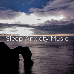 "Binaural Beats Sleep & Deep Sleep Music Collective - !!"" Sleep Anxiety Music ""!!"