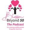 Blossom Beyond 50 – The Podcast