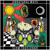 Unnatural Ways - Most of All We Love to Spy