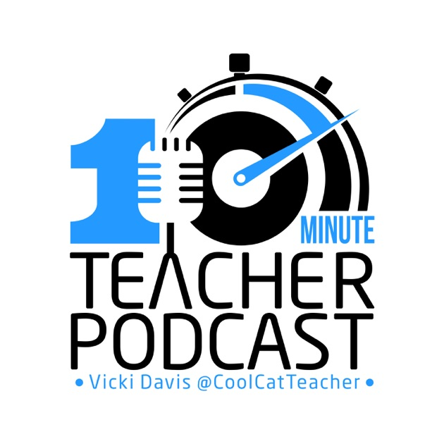 The 10 Minute Teacher Podcast by Vicki Davis on Apple Podcasts