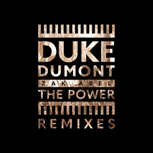 Duke Dumont & Zak Abel - The Power
