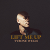 Tyrone Wells - Lift Me Up