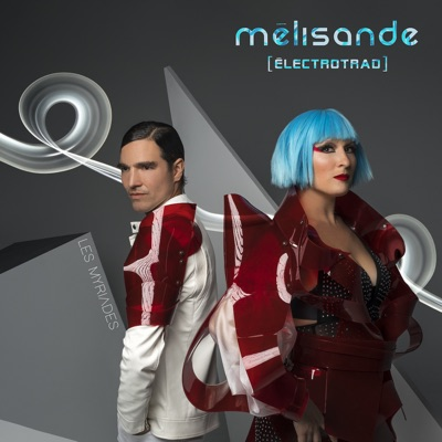 Mélisande (Électrotrad)– Les myriades