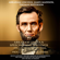 Abraham Lincoln, James Madison & Thomas Jefferson - Abraham Lincoln Speeches and Writings: The Gettysburg Address, the Emancipation Proclamation, and Others: Bonus Content - the Declaration of Independence, the Constitution of the United States, and the Bill of Rights (Unabridged)