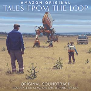 Paul Leonard-Morgan & Philip Glass - Tales from the Loop (Original Soundtrack)