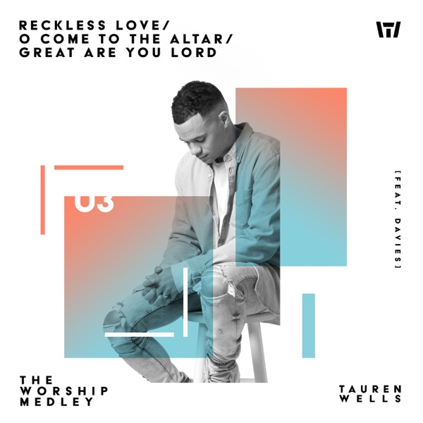 The Worship Medley: Reckless Love / O Come To The Altar / Great Are You Lord (feat. Davies) - Single