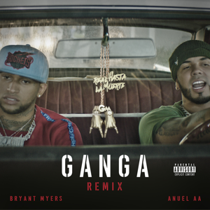 descargar bajar mp3 Gan-Ga (feat. Anuel AA) [Remix] Bryant Myers