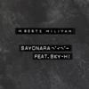 加藤 ミリヤ - SAYONARAベイベー feat. SKY-HI アートワーク