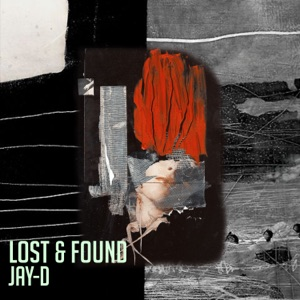 Jay-D - Lost & Found