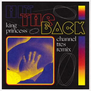 Channel Tres & King Princess - Hit the Back