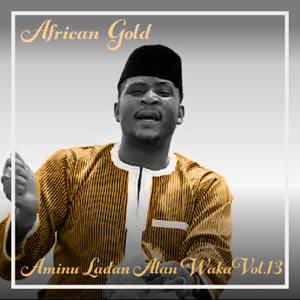 Aminu Ladan Alan Waka - Galadima Tijjani Hashim