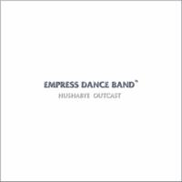Empress Dance Band - Hushabye Outcast artwork