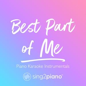 Sing2Piano - Best Part of Me (Originally Performed by Ed Sheeran & Yebba)