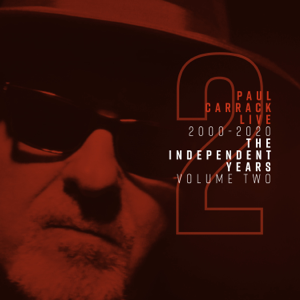 Paul Carrack - Paul Carrack Live: The Independent Years, Vol. 2 (2000 - 2020)