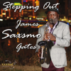 James Saxsmo Gates - Stepping Out  artwork