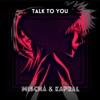 Mischa & kapral - Talk To You