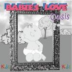 Babies Love Oasis