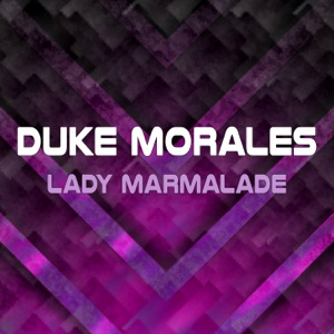 Duke Morales - Lady Marmalade (Extended Mix)