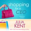 Julia Kent - Shopping for a CEO  artwork