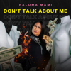 Paloma Mami - Don't Talk About Me ilustración