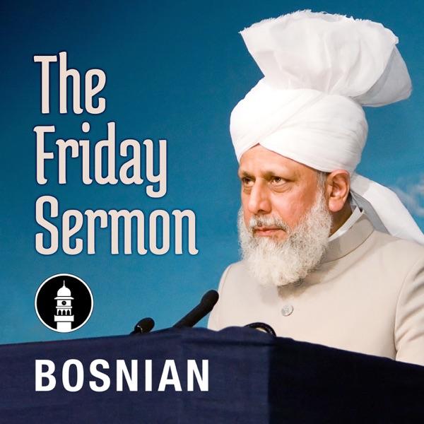 Bosnian Friday Sermon by Head of Ahmadiyya Muslim Community