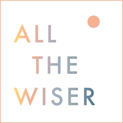 All The Wiser