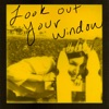 Look Out Your Window Single
