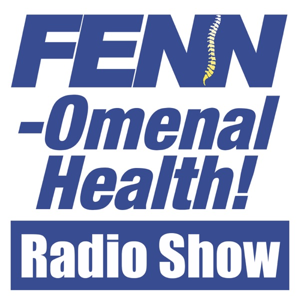 Fenn-Omenal Health with Dr. James Ryan Fenn of Fenn Chiropractic in Tallahassee, Florida - tips for living a maximized life!