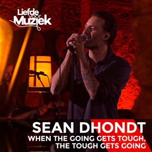 Sean Dhondt - When the Going Gets Tough, the Tough Gets Going (Uit Liefde Voor Muziek)
