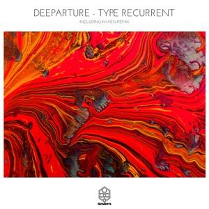 Deeparture - Type Recurrent
