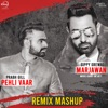 Pehli Vaar Marjawan Mashup Single