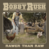 Bobby Rush - Rawer Than Raw  artwork