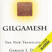 Gilgamesh: The New Translation (Unabridged)