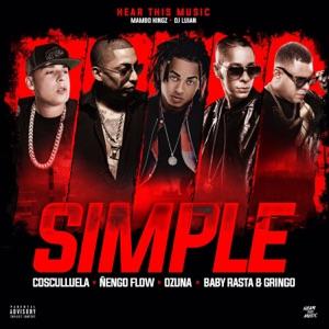 Ozuna, DJ Luian & Mambo Kingz - Simple feat. Cosculluela, Ñengo Flow & Baby Rasta y Gringo