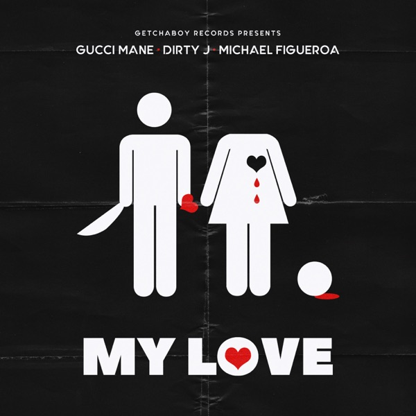 My Love (feat. Gucci Mane) - Single