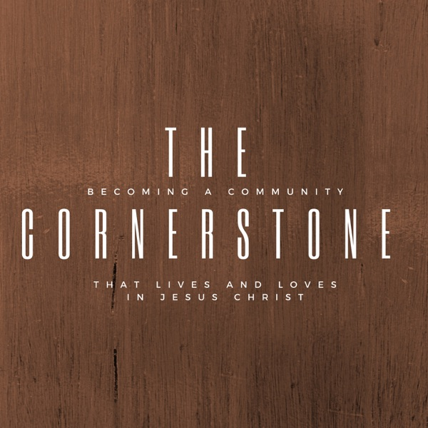 The Cornerstone Church | Listen Free on Castbox