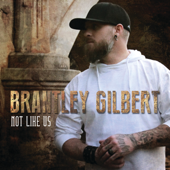 Not Like Us - Brantley Gilbert