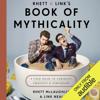 Rhett McLaughlin & Link Neal - Rhett & Link's Book of Mythicality: A Field Guide to Curiosity, Creativity, and Tomfoolery (Unabridged) artwork