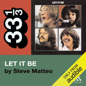The Beatles' Let It Be (33 1/3 Series)  (Unabridged)