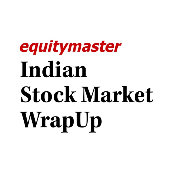 Indian Stock Market WrapUp | Listen Free on Castbox