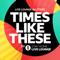 Times Like These (BBC Radio 1 Stay Home Live Lounge) - Live Lounge Allstars lyrics