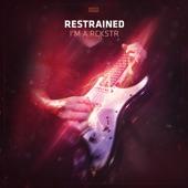 Restrained - I'm a Rckstr