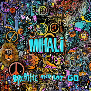 Mihali - Breathe and Let Go