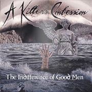 The Indifference of Good Men - A Killer's Confession - A Killer's Confession