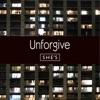 Unforgive by SHE'S