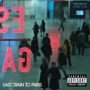 Last Train To Paris (Deluxe (Explicit Version))